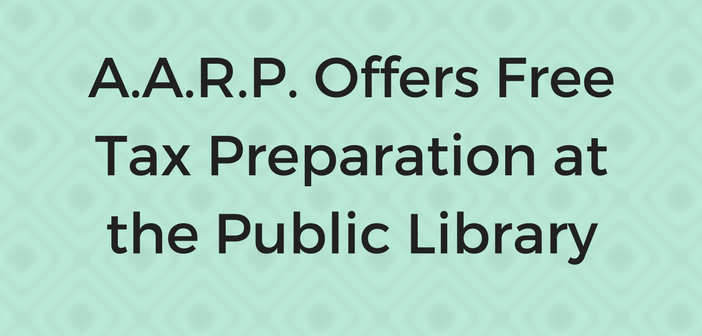 A.A.R.P. Offers Free Tax Preparation at the Public Library