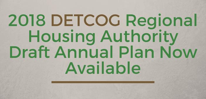 2018 DETCOG Regional Housing Authority Draft Annual Plan Now