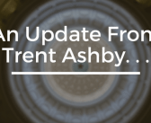 An Update from Trent Ashby…