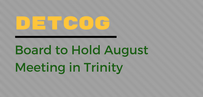 DETCOG Board to Hold August Meeting in Trinity