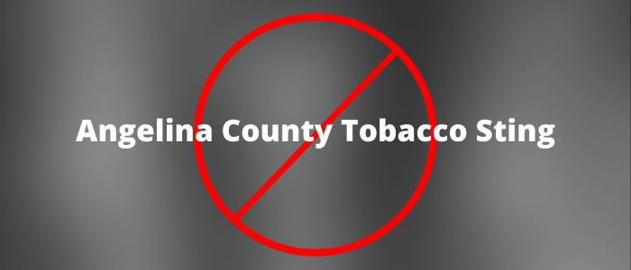 Angelina County Tobacco Minor Sting Operation