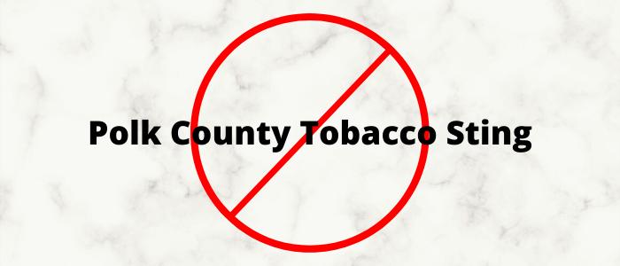 Polk County Tobacco Minor Sting Operation